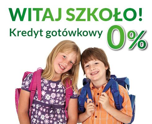 Witaj szkoło! Kredyt gotówkowy 0%
