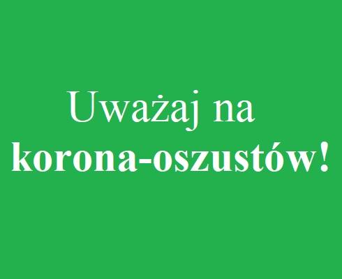 """UWAGA na oszustwa """"na koronawirusa"""""""
