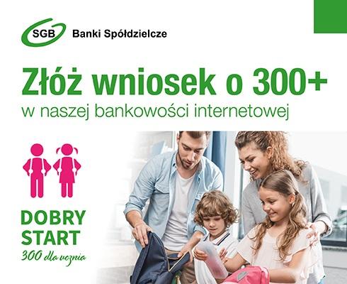 Złóż wniosek o 300+ w naszej bankowości internetowej