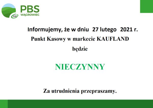 Punkt kasowy w markecie Kaufland w dniu 27.02.2021 r. Nieczynny !