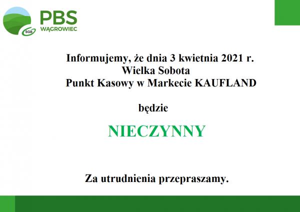 Punkt Kasowy w Markecie Kaufland nieczynny w dniu 3 kwietnia 2021 r.