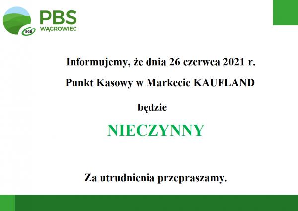 Punkt Kasowy w markecie KAUFLAND nieczynny w dniu 26 czerwca 2021 r.