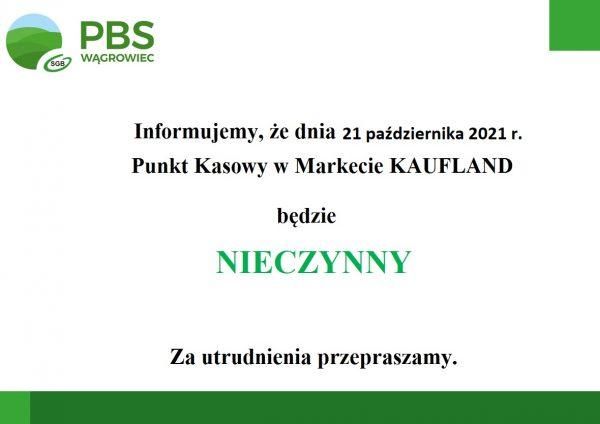 Punkt Kasowy w markecie KAUFLAND będzie nieczynny w dniu 21 października 2021 r.